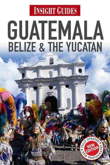 Insight Guide Guatemala, Belize & Yucatan By Stewart, Iain